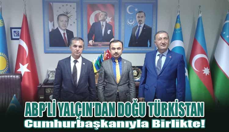 ABP'li Yalçın'dan Doğu Türkistan Cumhurbaşkanıyla Birlikte!